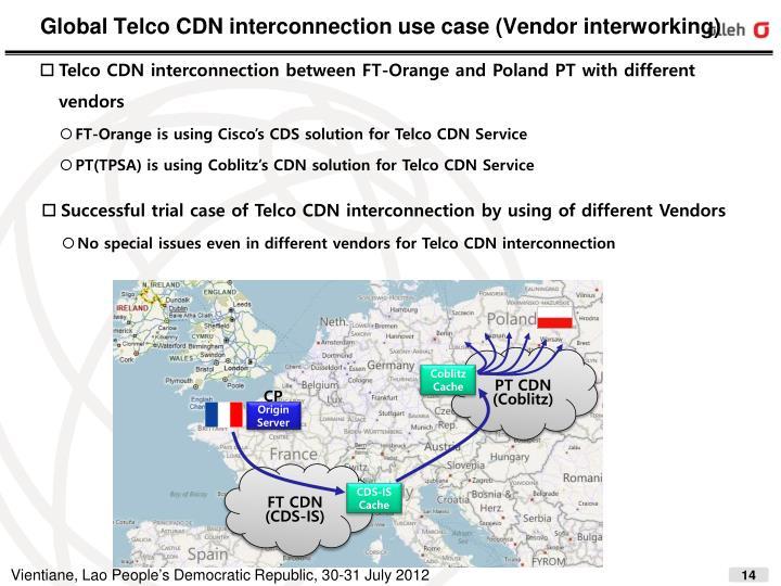 Global Telco CDN interconnection use case (Vendor interworking)