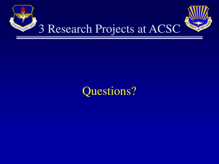 3 Research Projects at ACSC