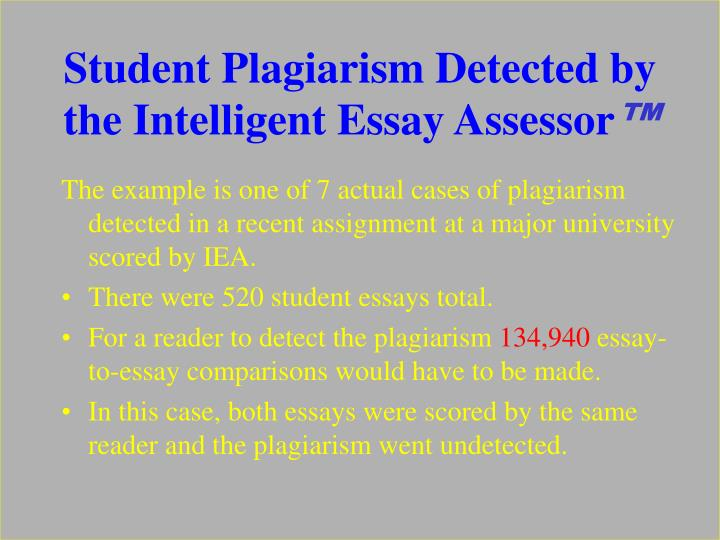 Student Plagiarism Detected by the Intelligent Essay Assessor