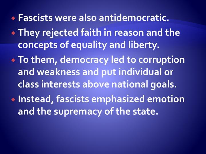Fascists were also antidemocratic.