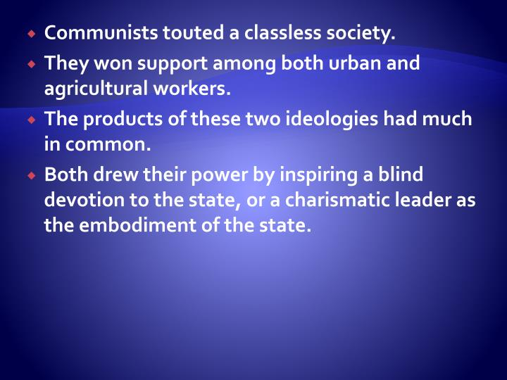 Communists touted a classless society.