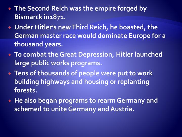 The Second Reich was the empire forged by Bismarck in1871.