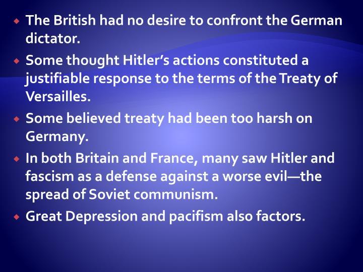 The British had no desire to confront the German dictator.
