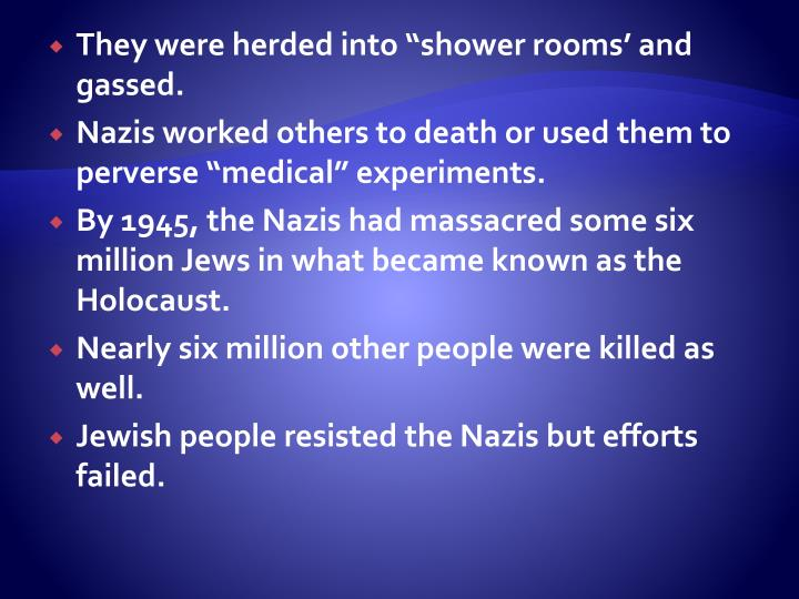 """They were herded into """"shower rooms' and gassed."""
