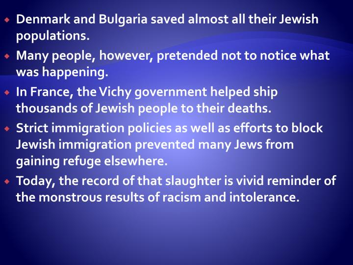 Denmark and Bulgaria saved almost all their Jewish populations.