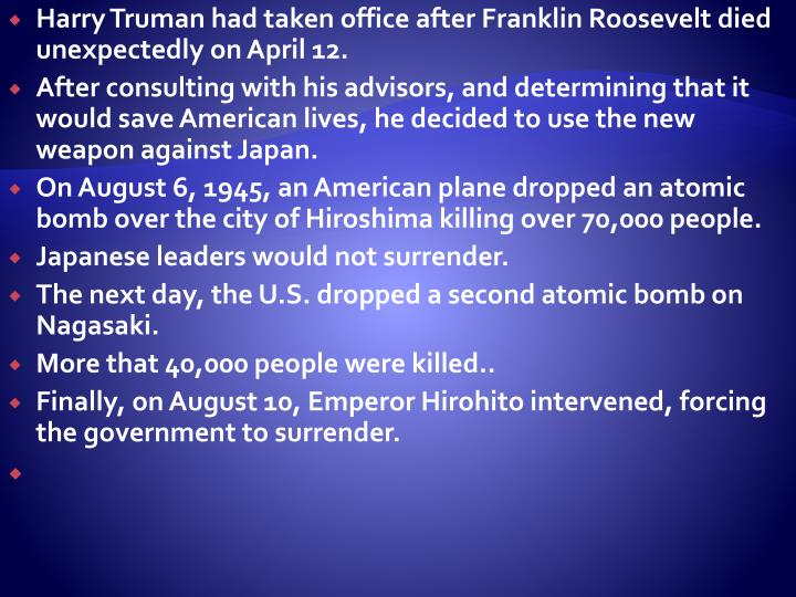 Harry Truman had taken office after Franklin Roosevelt died unexpectedly on April 12.