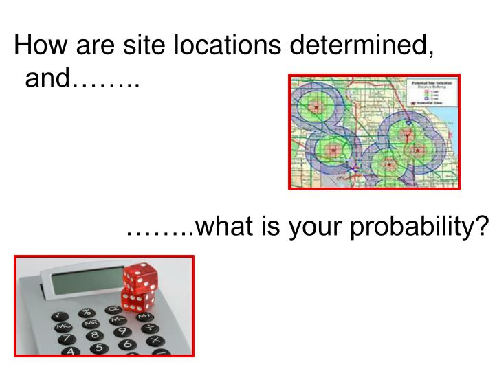 How are site locations