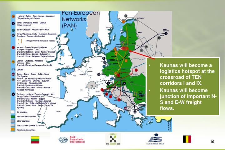 Kaunas will become a logistics hotspot at the crossroad of TEN corridors I and IX.