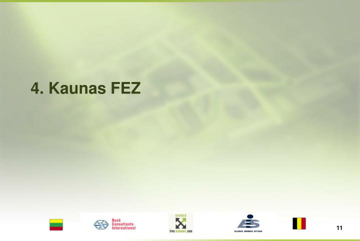 4. Kaunas FEZ