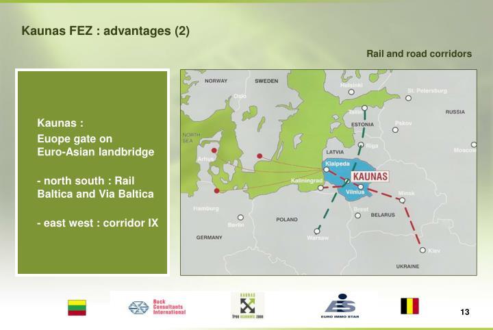 Kaunas FEZ : advantages (
