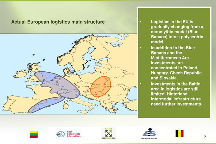 Logistics in the EU is gradually changing from a monolythic model (Blue Banana) into a polycentric model.