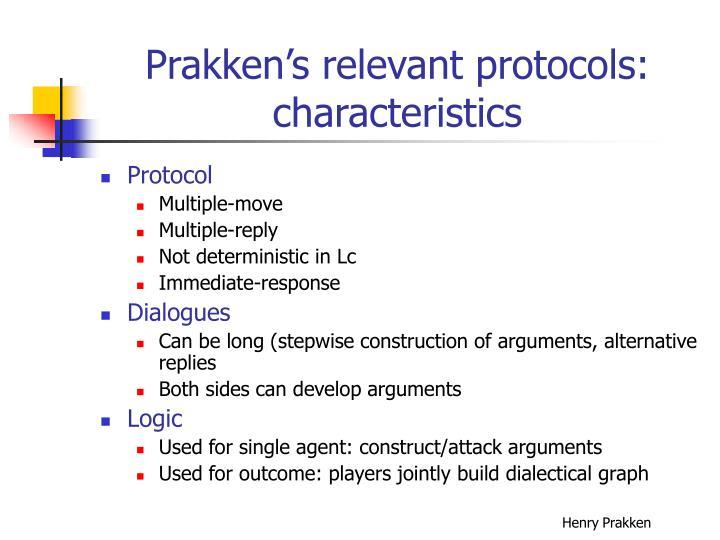 Prakken's relevant protocols: characteristics