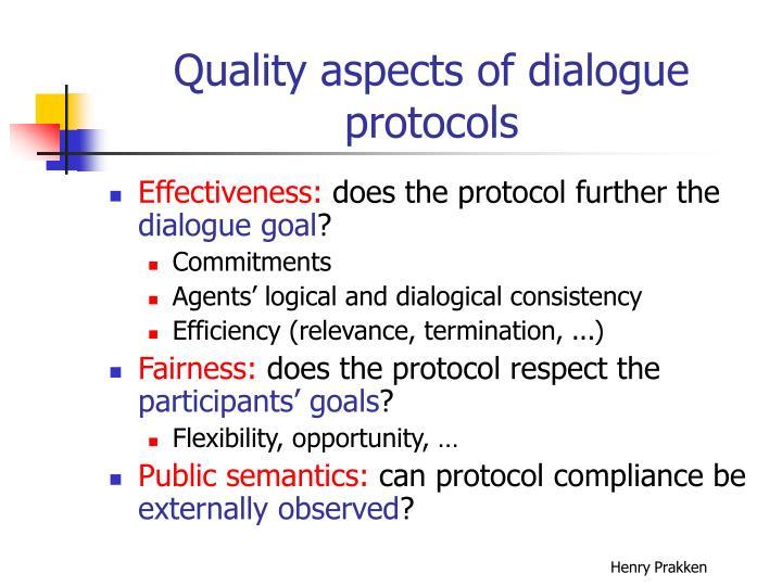 Quality aspects of dialogue protocols