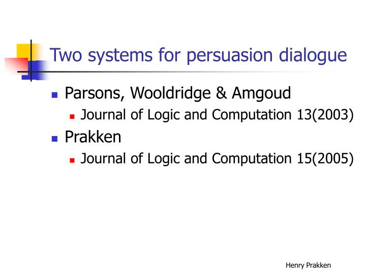 Two systems for persuasion dialogue
