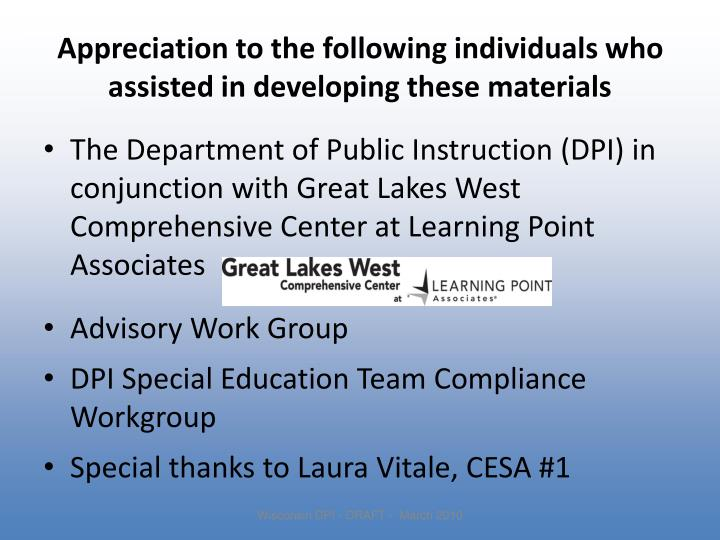 Appreciation to the following individuals who assisted in developing these materials