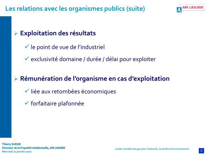 Les relations avec les organismes publics (suite)