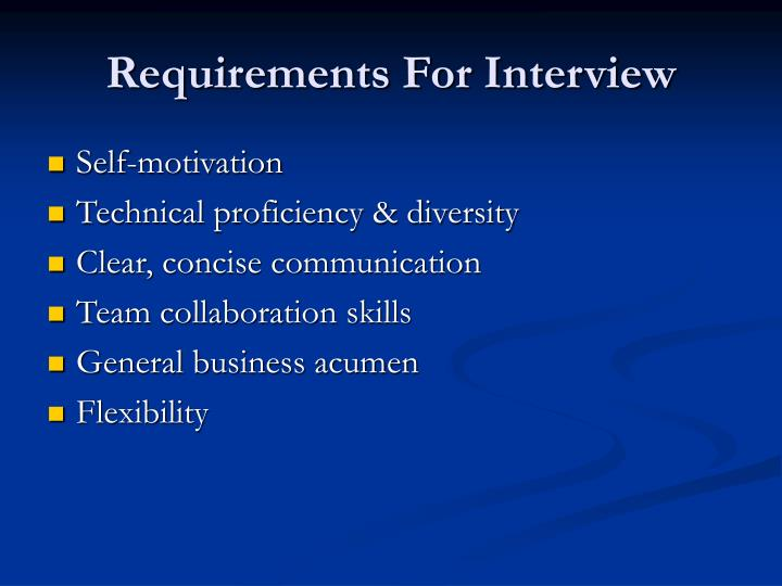 Requirements For Interview