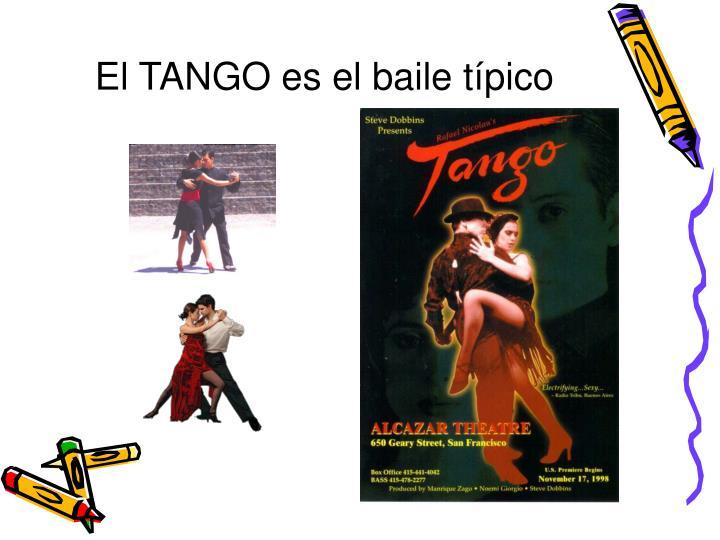 El TANGO es el baile típico
