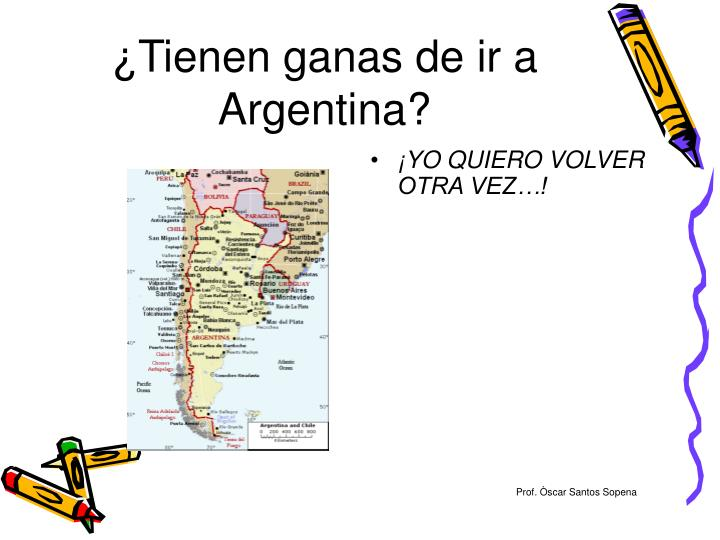 ¿Tienen ganas de ir a Argentina?