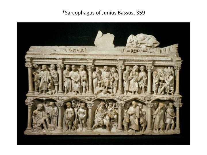 *Sarcophagus of Junius Bassus, 359