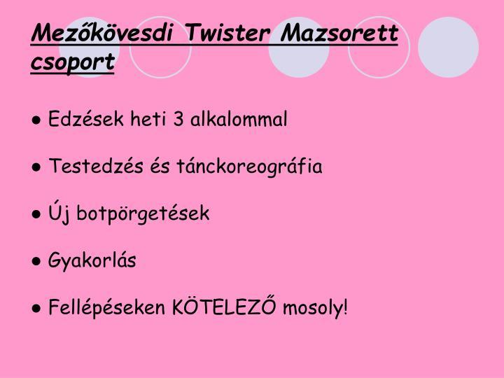 Mezőkövesdi Twister Mazsorett csoport