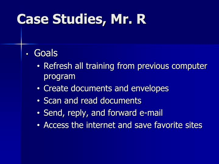 Case Studies, Mr. R