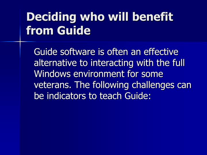 Deciding who will benefit from Guide