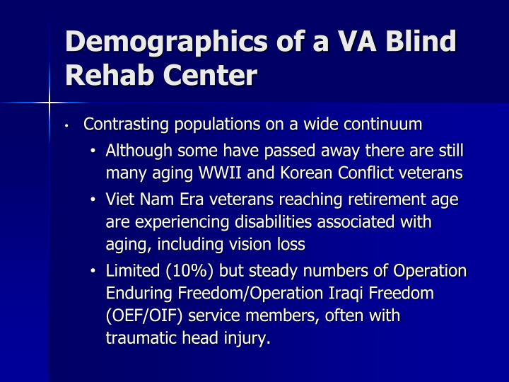 Demographics of a va blind rehab center