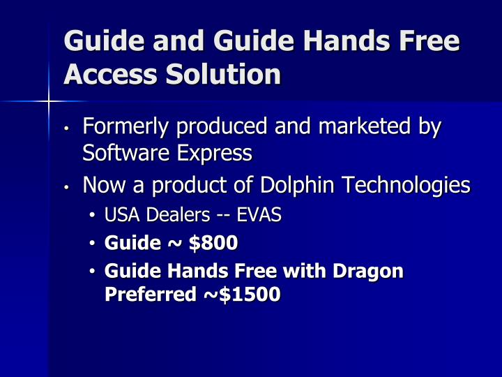 Guide and Guide Hands Free Access Solution