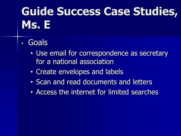 Guide Success Case Studies, Ms. E