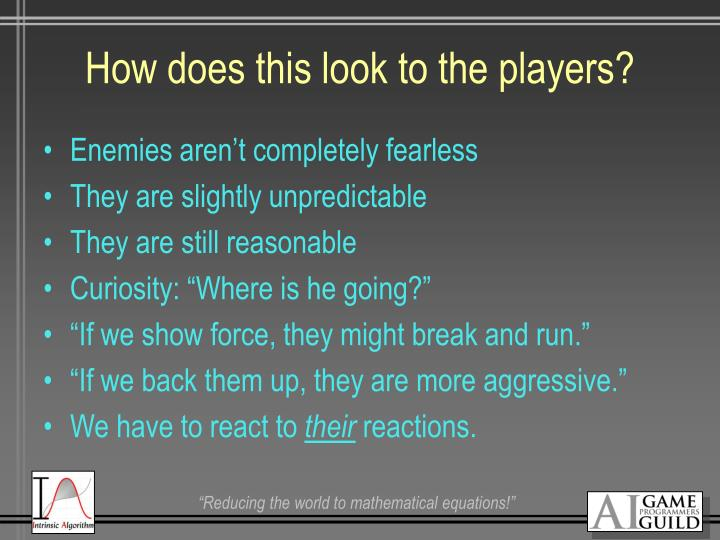 How does this look to the players?
