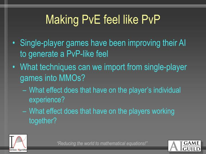 Making PvE feel like PvP