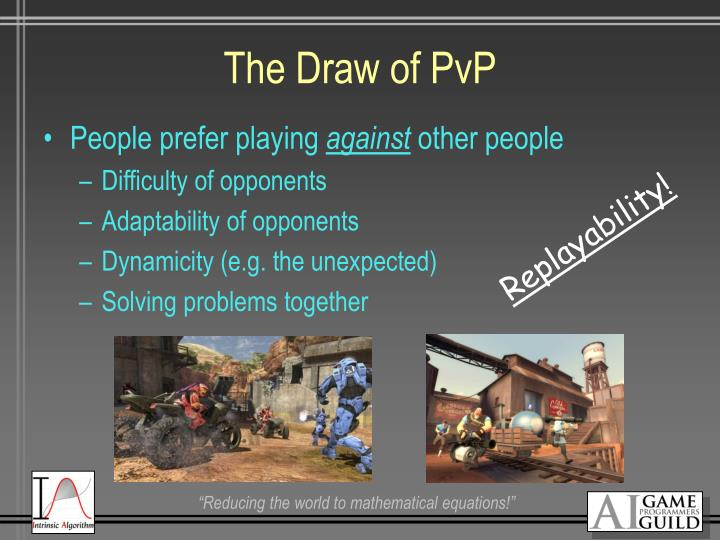 The Draw of PvP