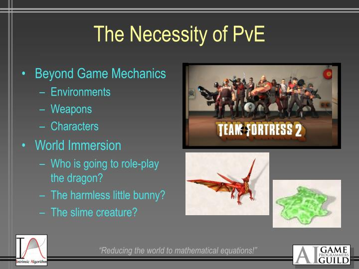The Necessity of PvE