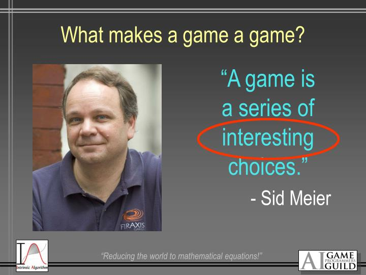 What makes a game a game?