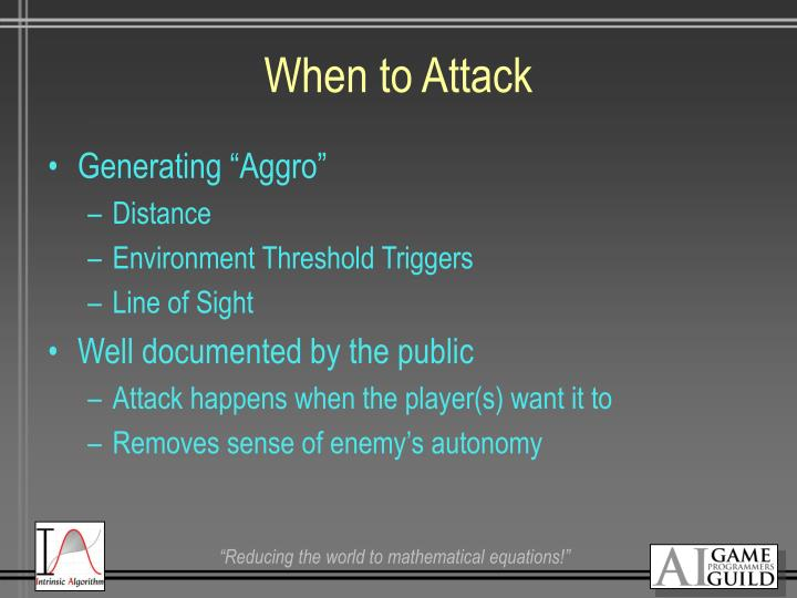 When to Attack