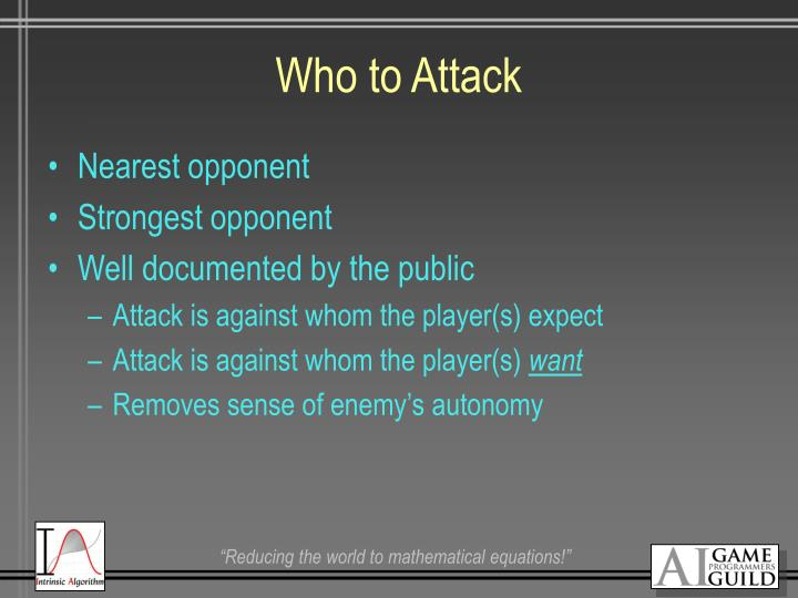 Who to Attack