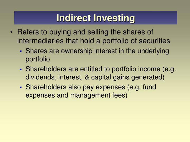 Indirect Investing