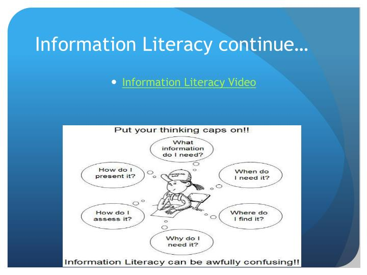 Information Literacy continue…