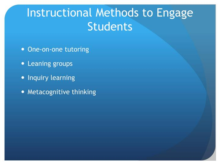 Instructional Methods to Engage Students
