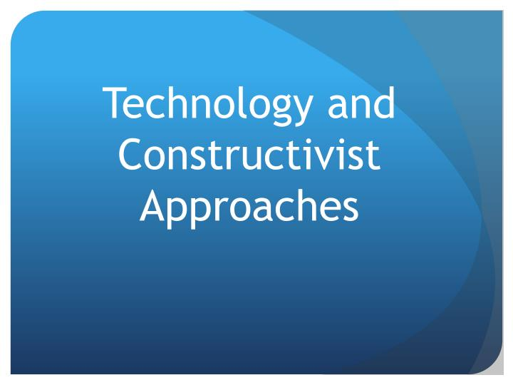 Technology and Constructivist