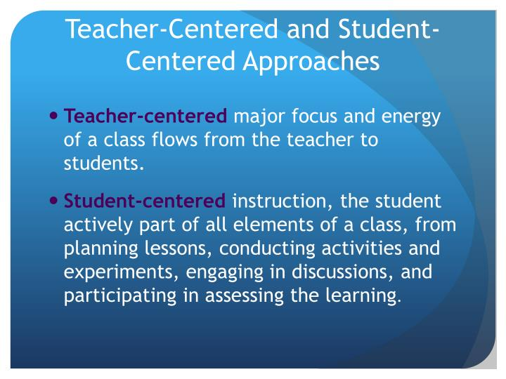 Teacher-Centered and Student-Centered Approaches
