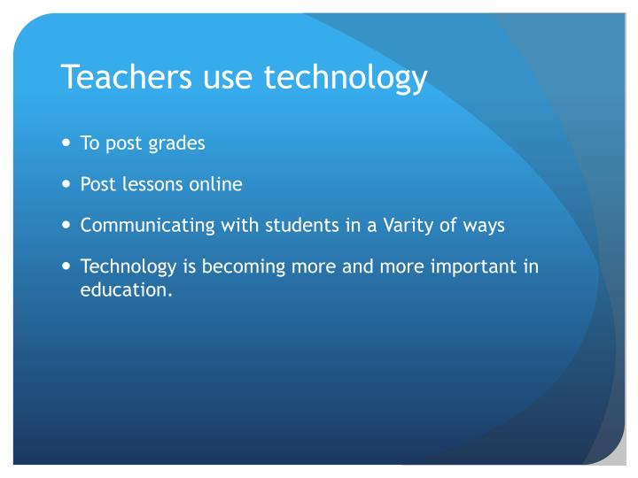 Teachers use technology