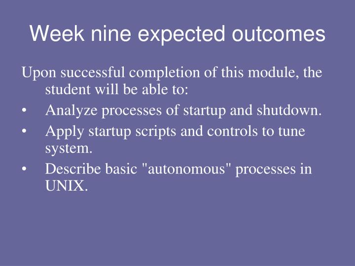 Week nine expected outcomes