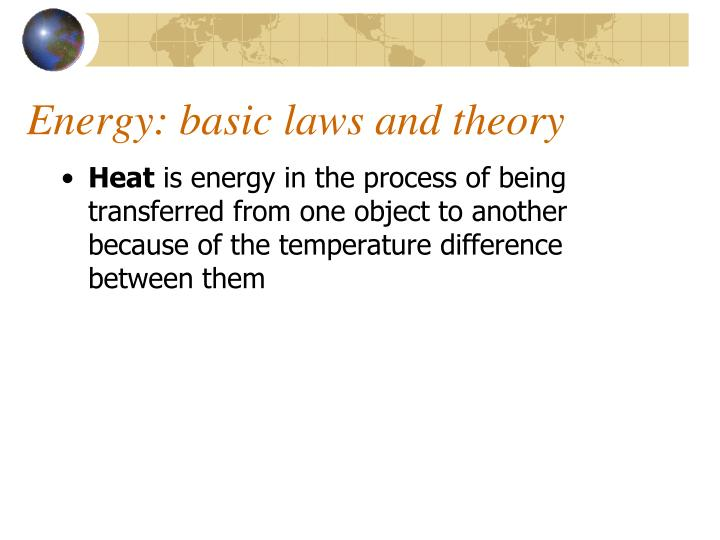 Energy: basic laws and theory