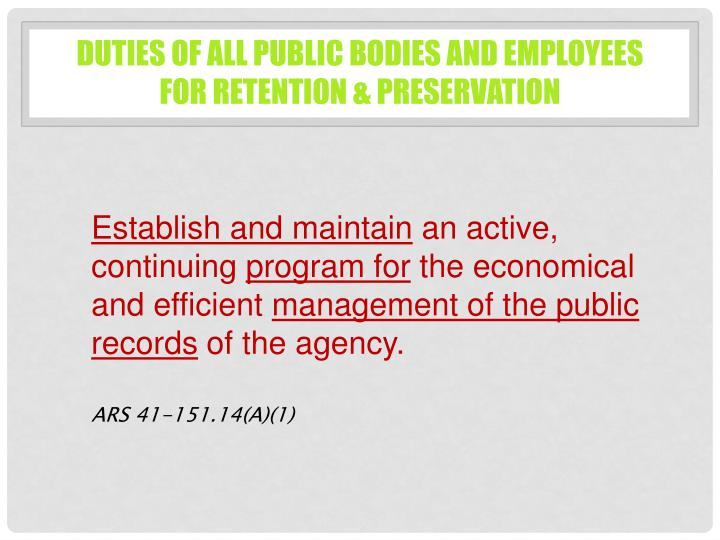 Duties of All Public Bodies and Employees for Retention & Preservation