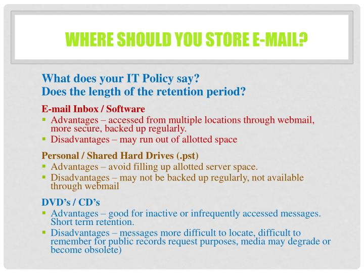 Where should you store e-mail?