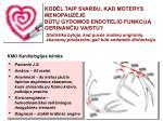 kod l taip svarbu kad moterys menopauz je b t gydomos endotelio funkcij gerinan iu vaistu