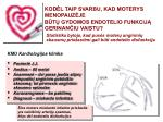 kod l taip svarbu kad moterys menopauz je b t gydomos endotelio funkcij gerinan iu vaistu1