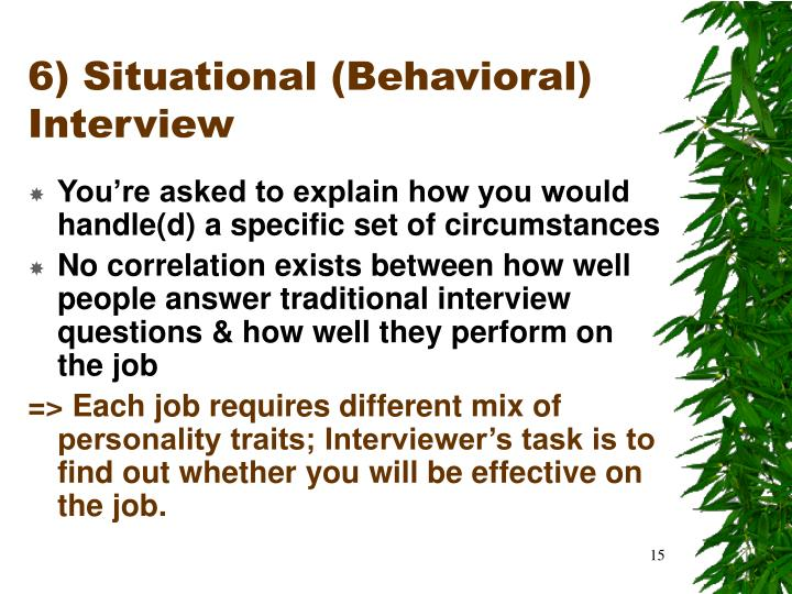 6) Situational (Behavioral) Interview